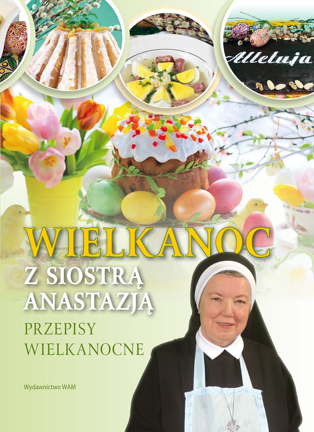 Wielkanoc Z Siostra Anastazja Przepisy Wielkanocne