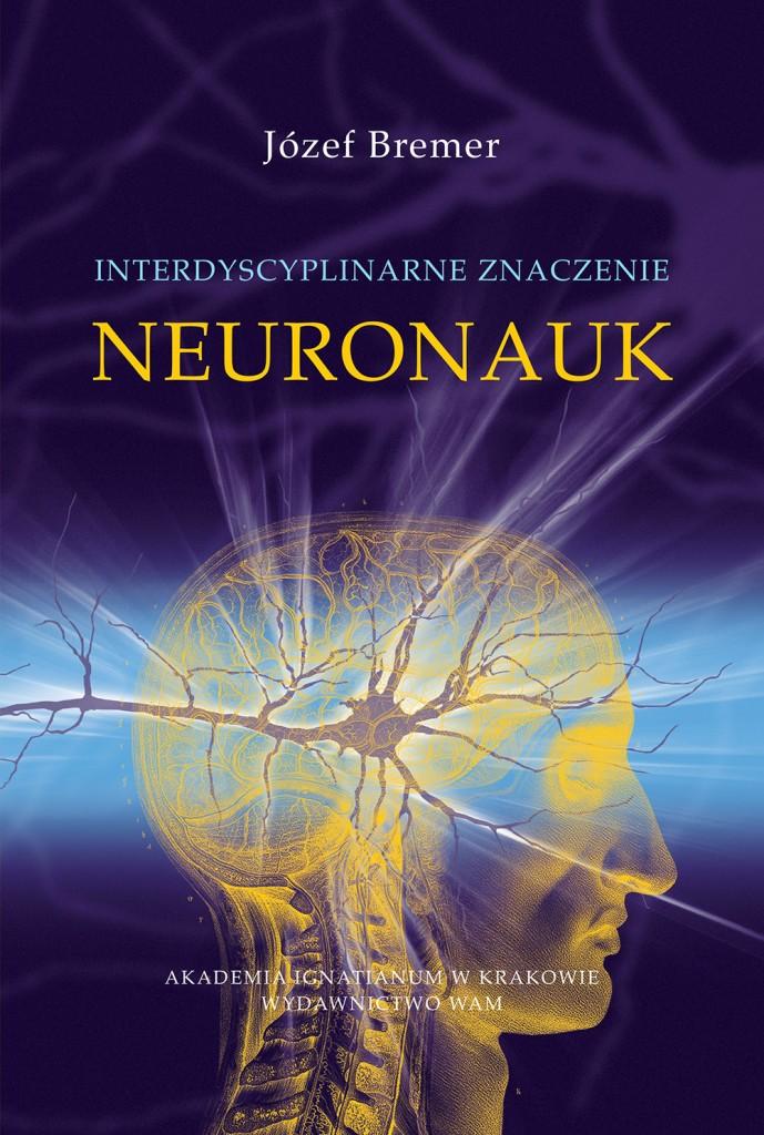Interdyscyplinarne znaczenie neuronauk | wydawnictwowam.pl