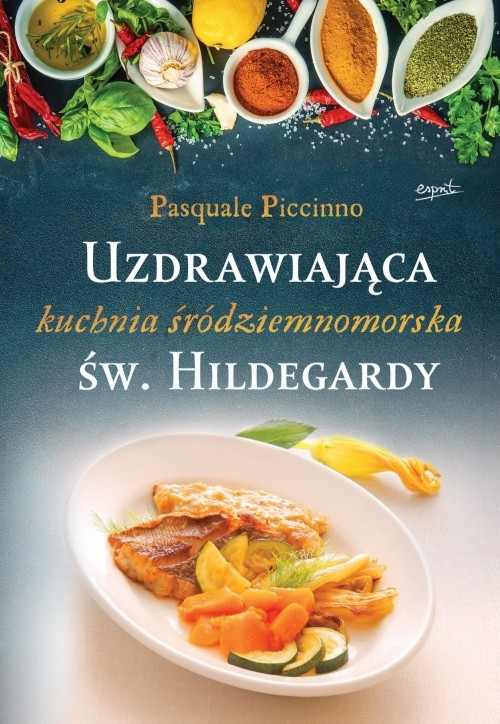 Uzdrawiająca Kuchnia śródziemnomorska św Hildegardy