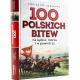 100 polskich bitew na lądzie morzu i w powietrzu