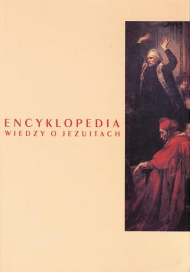 Encyklopedia wiedzy o jezuitach na ziemiach Polski i Litwy 1564-1995