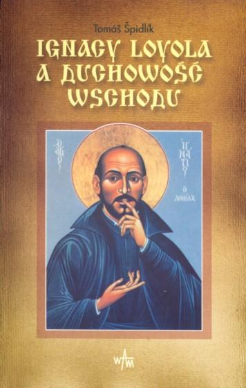 Ignacy Loyola a duchowość Wschodu