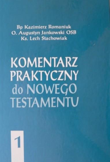 Komentarz praktyczny do Nowego Testamentu - tom I