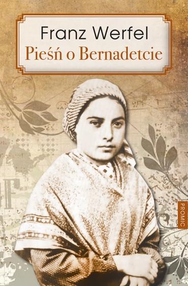 Pieśń o Bernadetcie / Franz Werfel