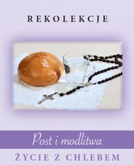 Post i modlitwa. Życie z chlebem