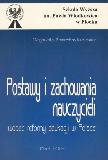 Postawy i zachowania nauczycieli wobec reformy edukacji w Polsce / Outlet