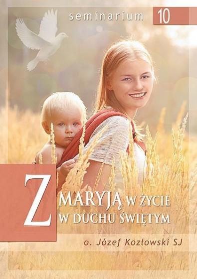 Z Maryją w życie w Duchu Świętym