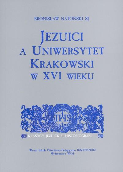 Jezuici a Uniwersytet Krakowski w XVI WIEKU