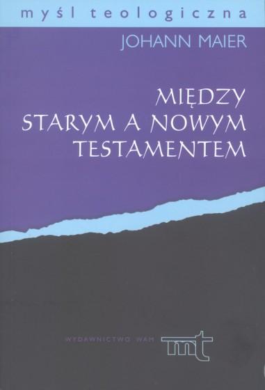 Między Starym a Nowym Testamentem