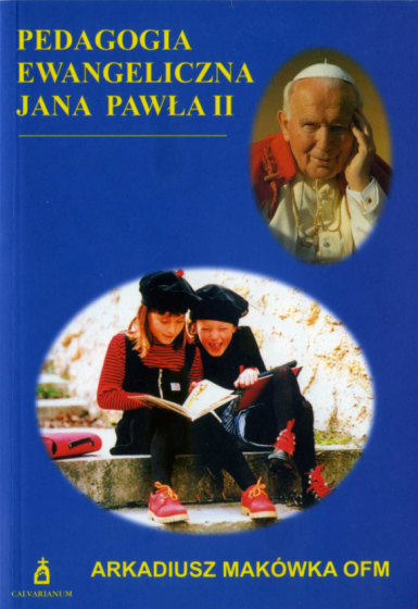 Pedagogia Ewangeliczna Jana Pawła II