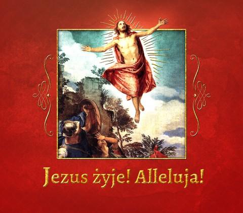 Jezus żyje! Alleluja!