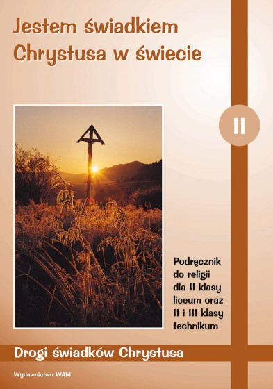Jestem świadkiem Chrystusa w świecie - katechizm