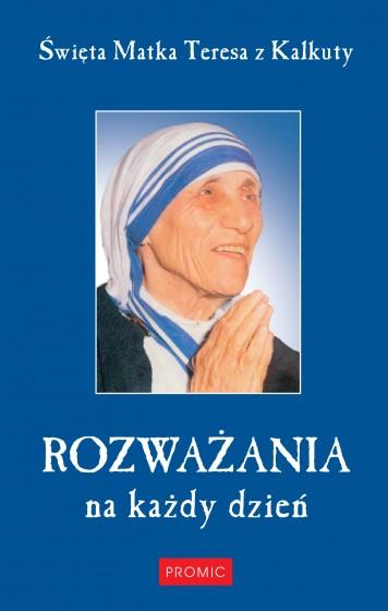 Rozważania na każdy dzień Święta Matka Teresa z Kalkuty