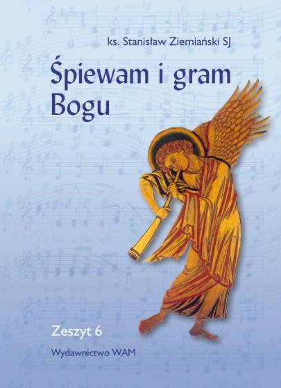 Śpiewam i gram Bogu Zeszyt 6