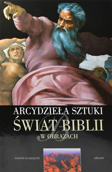 Arcydzieła sztuki. Świat Biblii w obrazach