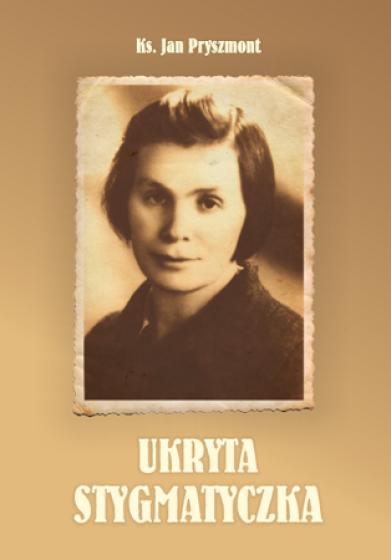 Ukryta stygmatyczka Siostra Wanda Boniszewska