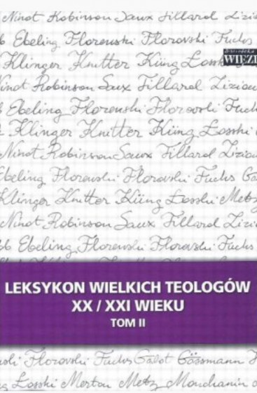 Leksykon wielkich teologów XX/XXI w tom II