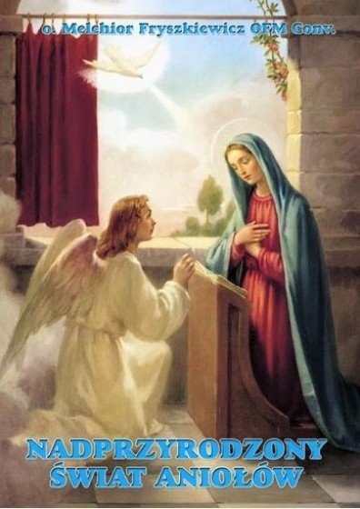 Nadprzyrodzony świat Aniołów