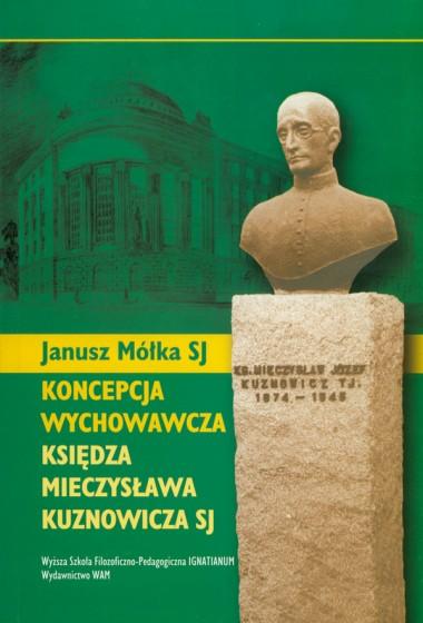 Koncepcja wychowawcza księdza Mieczysława Kuznowicza SJ