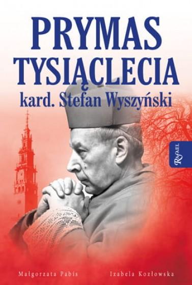 Prymas Tysiąclecia kard. Stefan Wyszyński / Rafael