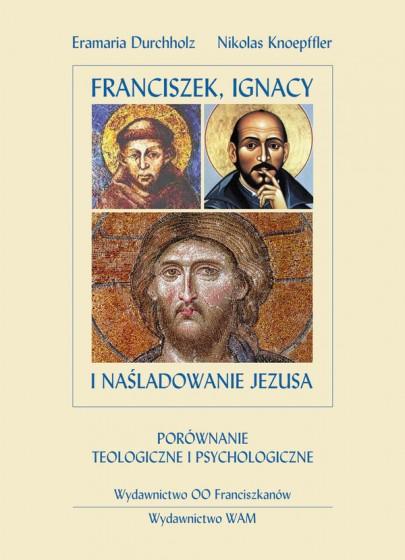 Franciszek, Ignacy i naśladowanie Jezusa