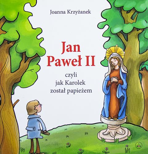 Jan Paweł II, czyli jak Karolek został papieżem