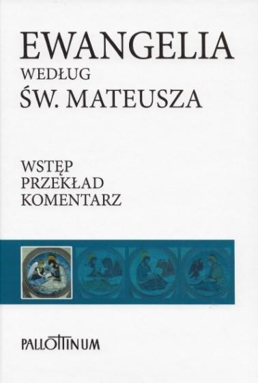 Ewangelia według św. Mateusza Wstęp-Przekład z oryginału-Komentarz
