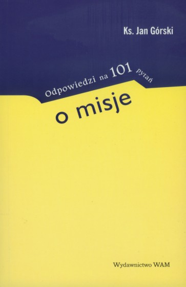 Odpowiedzi na 101 pytań o misje