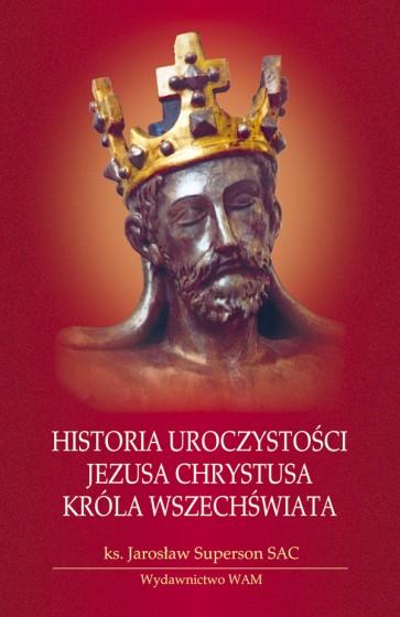 Historia uroczystości Jezusa Chrystusa Króla Wszechświata