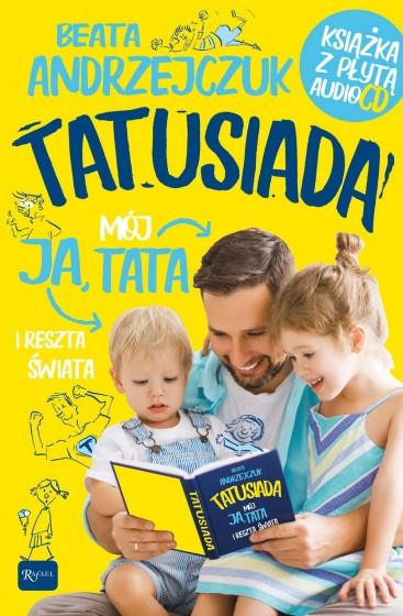 Tatusiada Ja, mój tata i reszta świata + cd