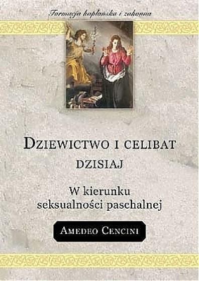 Dziewictwo i celibat dzisiaj