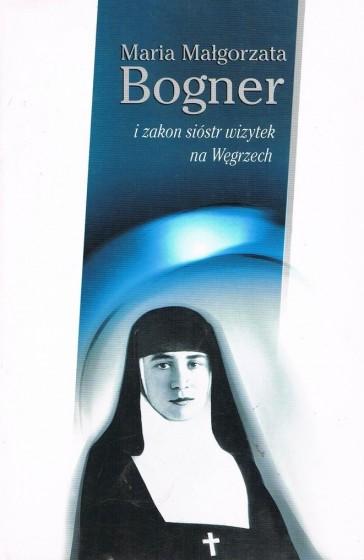 Maria Małgorzata Bogner i zakon sióstr wizytek na Węgrzech / Outlet