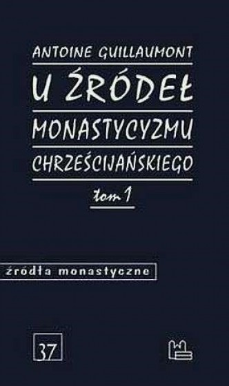 U źródeł monastycyzmu chrześcijańskiego Tom 1