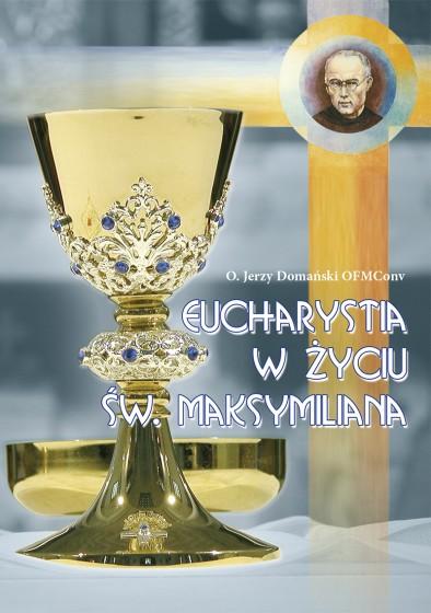 Eucharystia w życiu św. Maksymiliana