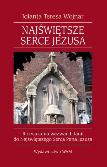 Najświętsze Serce Jezusa Rozważania wezwań Litanii