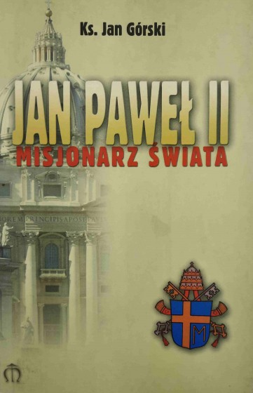 Jan Paweł II. Misjonarz Świata / Outlet
