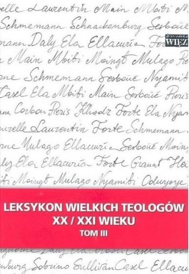 Leksykon wielkich teologów tom III