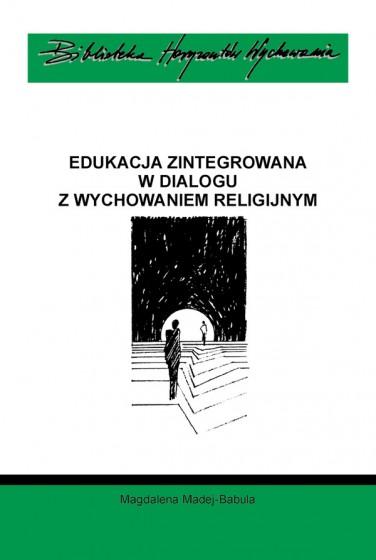 Edukacja zintegrowana w dialogu z wychowaniem religijnym