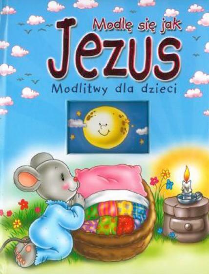 Modlę się jak Jezus