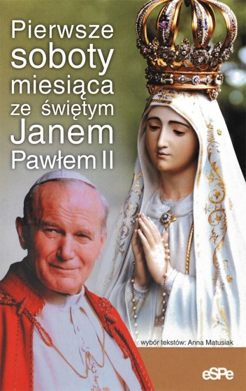 Pierwsze soboty miesiąca ze świętym Janem Pawłem II