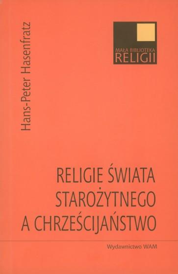 Religie świata starożytnego a chrześcijaństwo