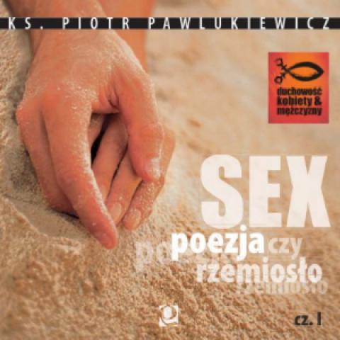Sex. Poezja czy rzemiosło? cz. 1