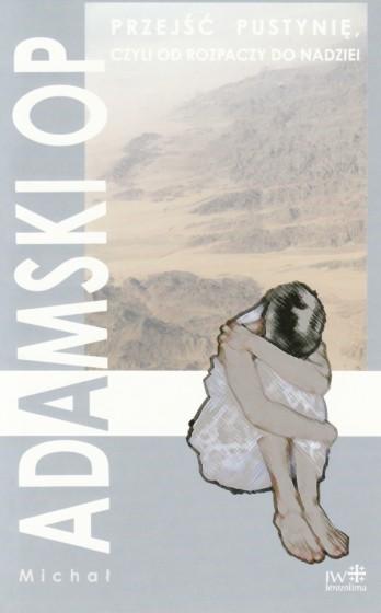 Przejść pustynię, czyli od rozpaczy do nadziei