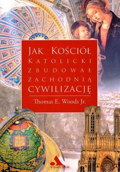 Jak Kościół katolicki zbudował zachodnią cywilizację