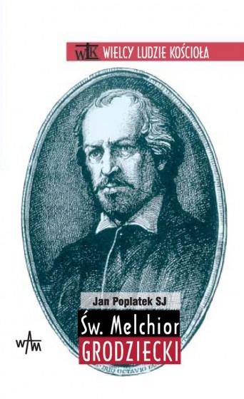 Św. Melchior Grodziecki