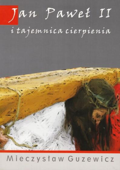 Jan Paweł II i tajemnica cierpienia