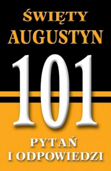 Święty Augustyn. 101 pytań i odpowiedzi