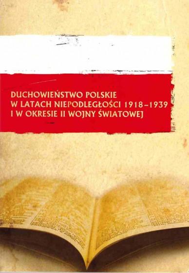 Duchowieństwo polskie w latach niepodległości 1918-1939 i w okresie II wojny światowej / Outlet
