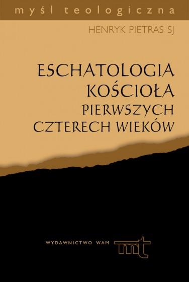 Eschatologia Kościoła pierwszych czterech wieków