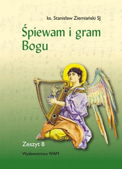 Śpiewam i gram Bogu Zeszyt 8